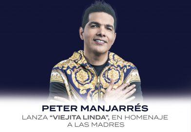 PETER MANJARRÉS, Lanza «Viejita Linda», en Homenaje a las Madres
